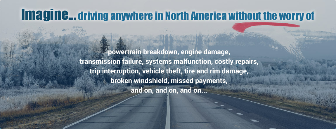 Imagine driving anywhere in North America without having to worry about a breakdown?