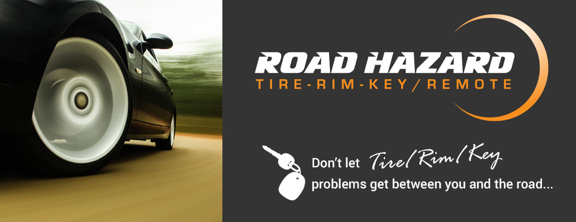 Road Hazard - Tire, Rim, Key/Remote warranty.
